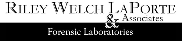 Riley Welch LaPorte & Associates Forensic Laboratories